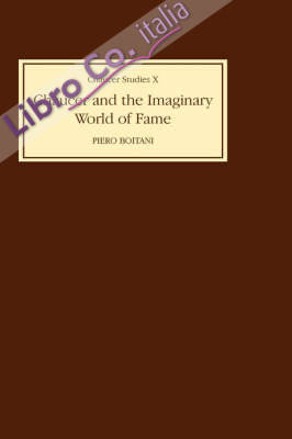 Chaucer and the Imaginary World of Fame.