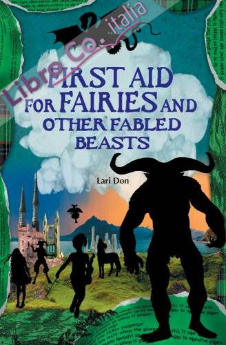 First Aid for Fairies and Other Fabled Beasts.