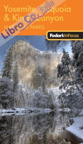 Fodor's in Focus Yosemite, Sequoia and Kings.