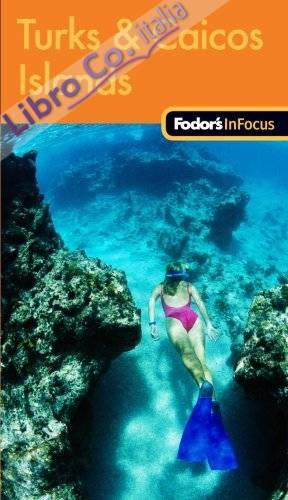 Fodor's in Focus Turks and Caicos