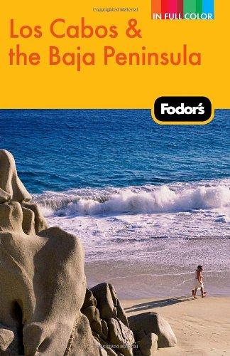 Fodor's Los Cabos and the Baja Peninsula.