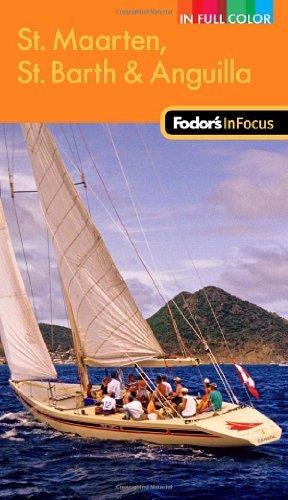 Fodor's in Focus St Maarten, St Barth & Anguilla