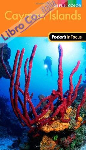 Fodor's in Focus Cayman Islands.