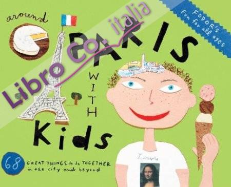 Fodor's Around Paris with Kids.
