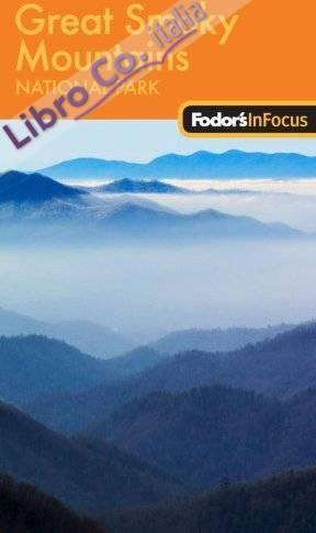 Fodor's in Focus Great Smoky Mountains National Park.