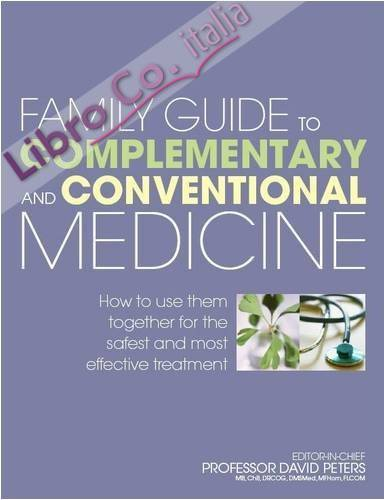 Family Guide to Complementary and Conventional Medicine.