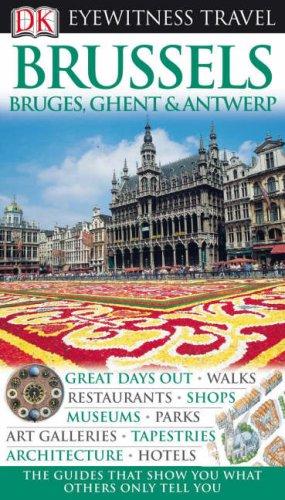 DK Eyewitness Travel Guide: Brussels, Bruges, Ghent & Antwer