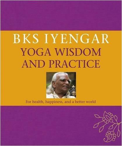 B.K.S. Iyengar Yoga Wisdom and Practice.