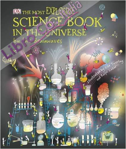 Most Explosive Science Book in the Universe... by the Brainw.