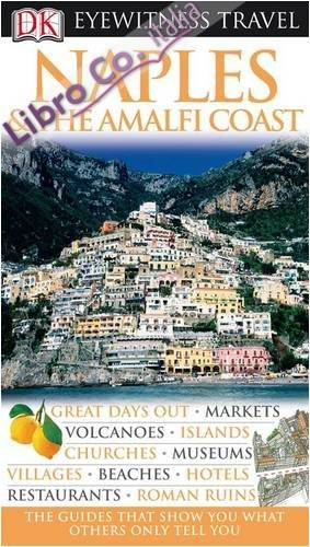 DK Eyewitness Travel Guide: Naples & the Amalfi Coast.