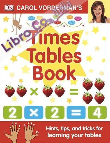 Carol Vorderman's Times Tables Book.