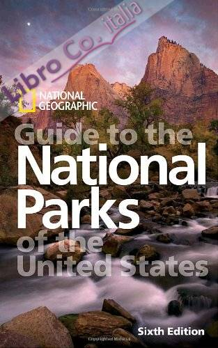 National Geographic Guide to the National Parks of the Unite