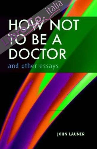 How Not to be a Doctor