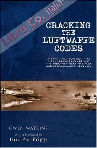 Cracking the Luftwaffe Codes