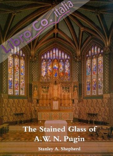The Stained Glass of a.W.N. Pugin