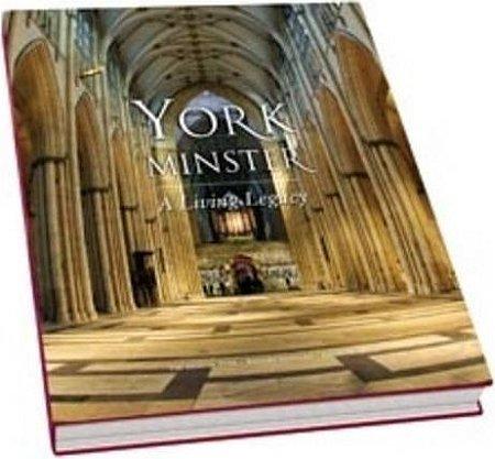 York Minster. A Living Legacy