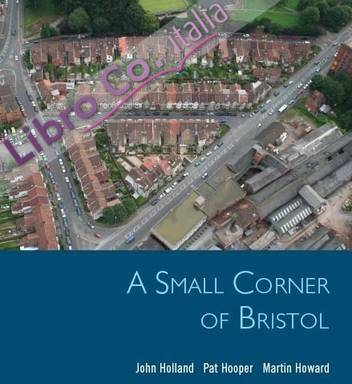A Small Corner of Bristol. Life Stories from the Ashton Gate Area