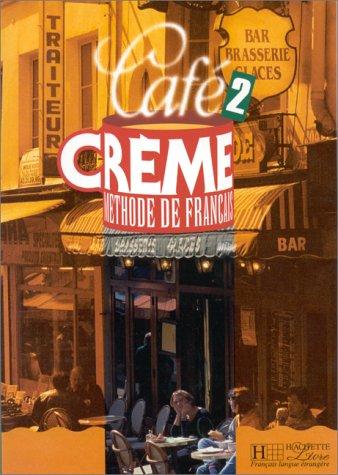 Cafe Creme - Level 2: Livre De L'Eleve O