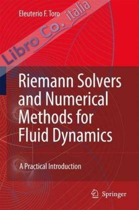 Riemann Solvers and Numerical Methods for Fluid Dynamics. A Practical Introduction