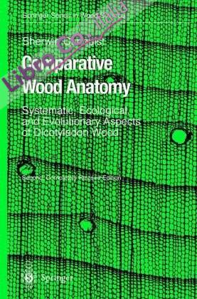 Comparative Wood Anatomy. Systematic, Ecological and Evolutionary Aspects of Dicotyledon Wood