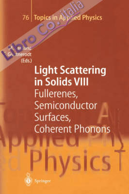 Light Scattering in Solids VIII: Fullerenes, Semiconductor Surfaces, Coherent Phonons v. 8