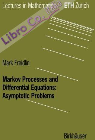 Markov Processes and Differential Equations. Asymptotic Problems.