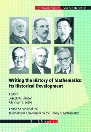 Writing the History of Mathematics. Its Historical Development