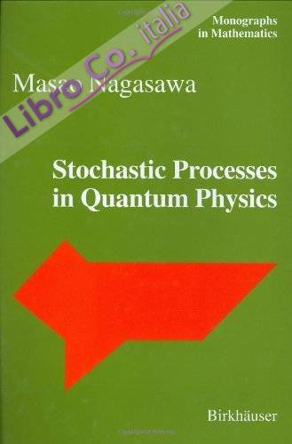 Stochastic Processes in Quantum Physics.
