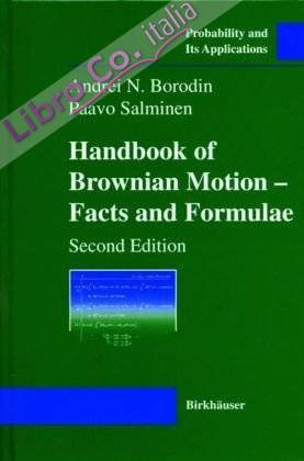 Handbook of Brownian Motion. Facts and Formulae.