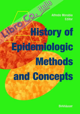 A History of Epidemiologic Methods and Concepts.