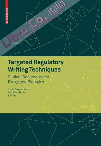 Targeted Regulatory Writing Techniques. Clinical Documents for Drugs and Biologics.