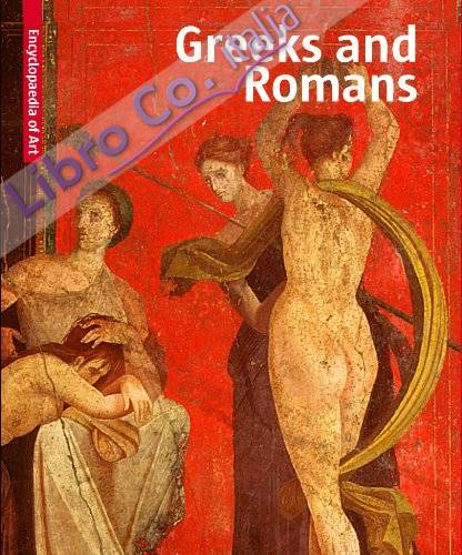 Greeks & Romans. Visual Encyclopaedia of Art