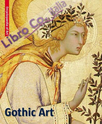 Gothic Art. Visual Encyclopaedia of Art