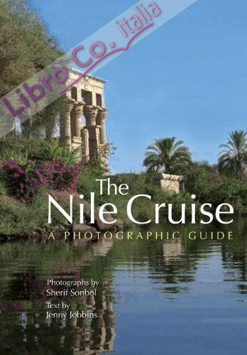 The Nile Cruise. A Photographic Guide