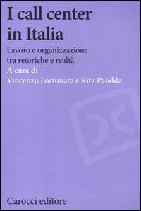 I call center in Italia. Lavoro e organizzazione tra retoriche e realtà