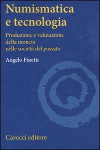 Numismatica e tecnologia. Produzione e valutazione della moneta nelle società del passato.