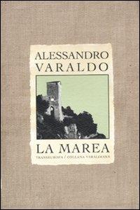 La marea. Trilogia storica di Ventimiglia: Il falco (cronaca del 1976)-I cuori solitari-Mio zio il diavolo