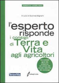 L'esperto risponde. I consigli di terra e vita agli agricoltori.