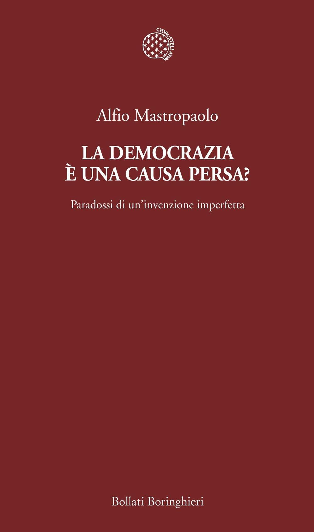 La democrazia è una causa persa? Paradossi di un'invenzione imperfetta