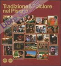 Tradizione & folclore nel pisano. Ediz. italiana e inglese