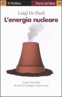 L'energia nucleare. Costi e benefici di una tecnologia controversa