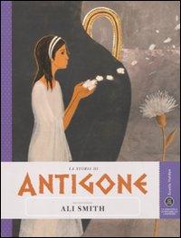 La storia di Antigone raccontata da Ali Smith