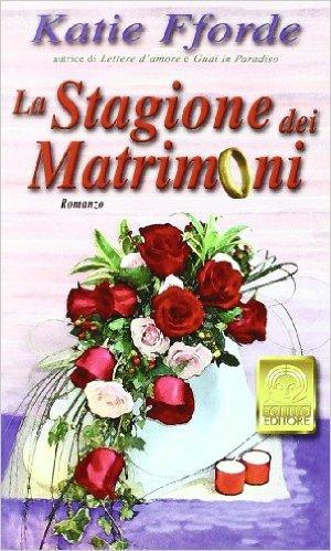 La stagione dei matrimoni