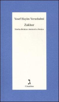 Zakhor. Storia ebraica e memoria ebraica.