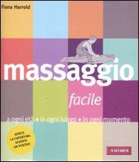 Massaggio Facile. A Ogni Età in Ogni Luogo in Ogni Momento.