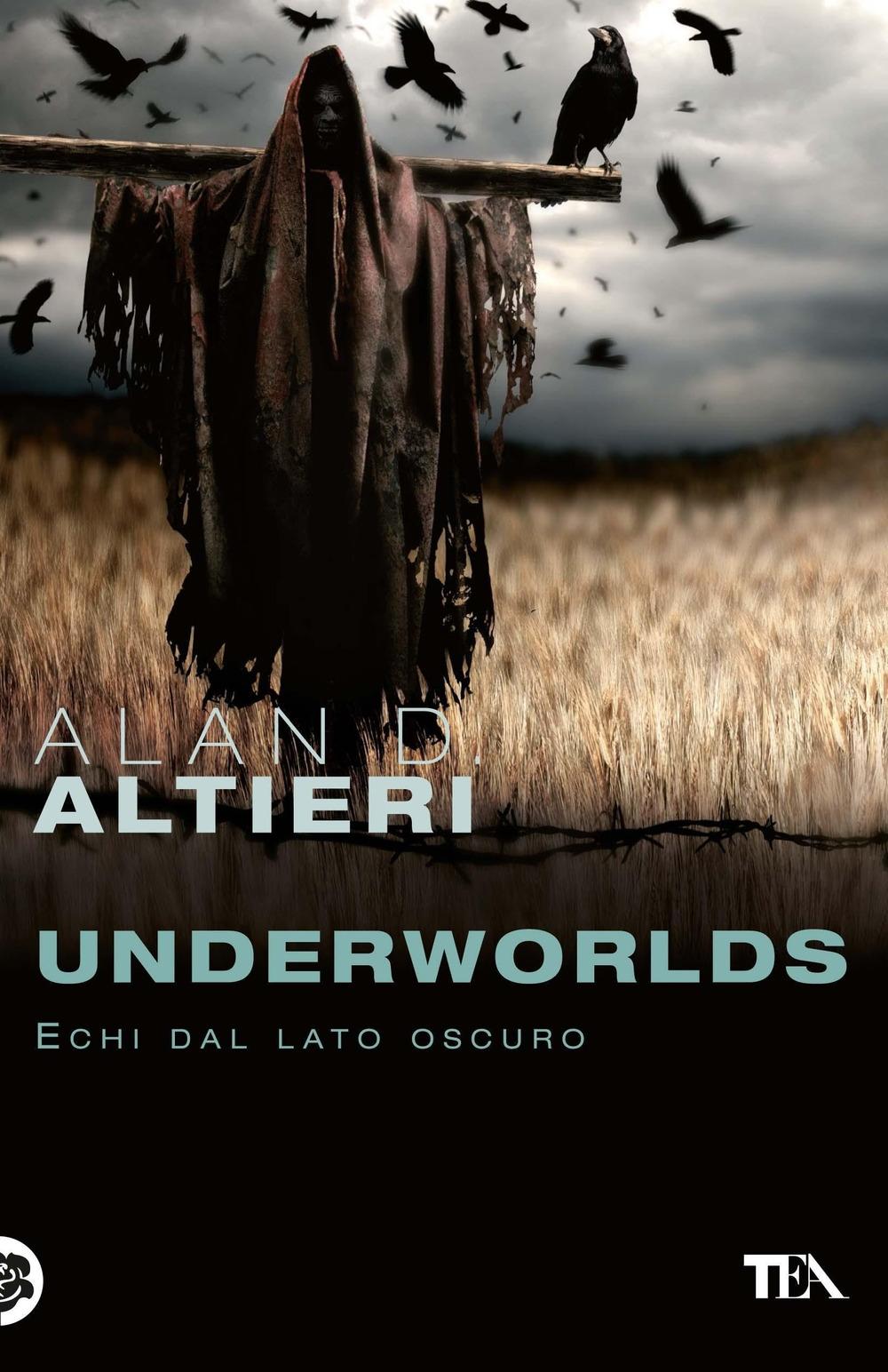 Underworlds. Echi dal lato oscuro. Tutti i racconti. Vol. 4