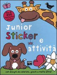 Junior sticker e attività. Ediz. illustrata