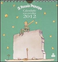Il piccolo principe. Calendario con cartoline 2012