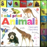 I miei primi animali. Ediz. illustrata