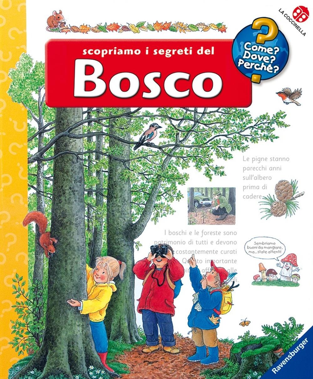 Scopriamo i segreti del bosco. Ediz. illustrata
